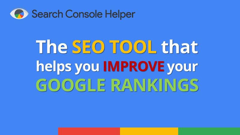 Mit dem Search Console Helper noch einfacher analysieren & Rankings verbessern